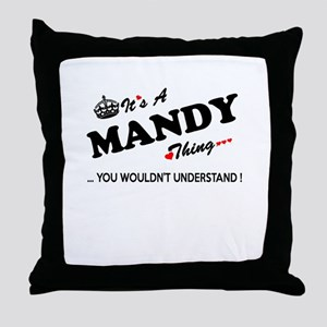 MANDY thing, you wouldn't understand Throw Pillow