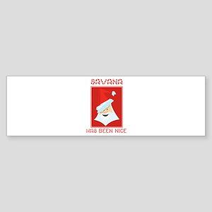SAVANA has been nice Bumper Sticker
