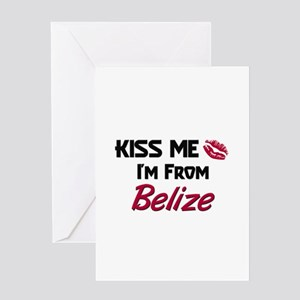 Kiss Me I'm from Belize Greeting Card