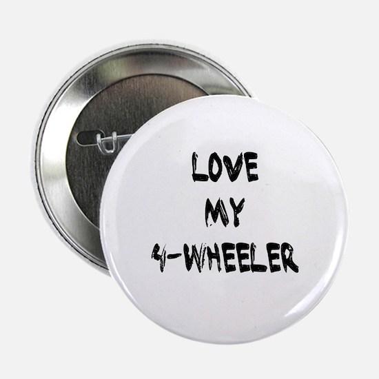 """Love my 4 Wheeler 2.25"""" Button (10 pack)"""