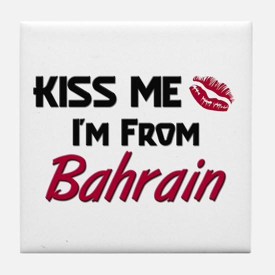 Kiss Me I'm from Bahrain Tile Coaster