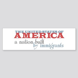 A Nation Built by Immigrants Bumper Sticker