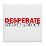 Desperate Stamp Addict Tile Coaster