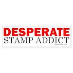 Desperate Stamp Addict Bumper Sticker