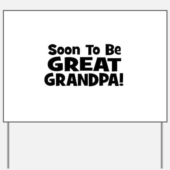 Soon To Be Great Grandpa! Yard Sign