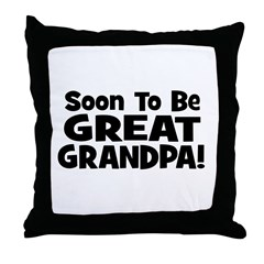 Soon To Be Great Grandpa! Throw Pillow