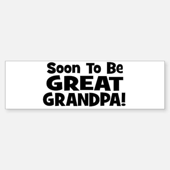 Soon To Be Great Grandpa! Bumper Bumper Bumper Sticker