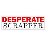 Desperate Scrapper Bumper Sticker