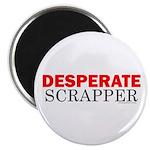 Desperate Scrapper Magnet