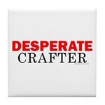 Desperate Crafter Tile Coaster
