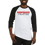 Desperate Crafter Baseball Jersey