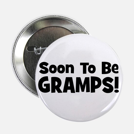 "Soon To Be Gramps! 2.25"" Button"