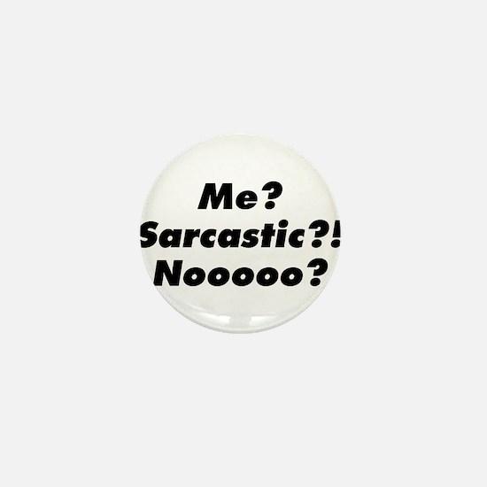 Me Sarcastic? Mini Button
