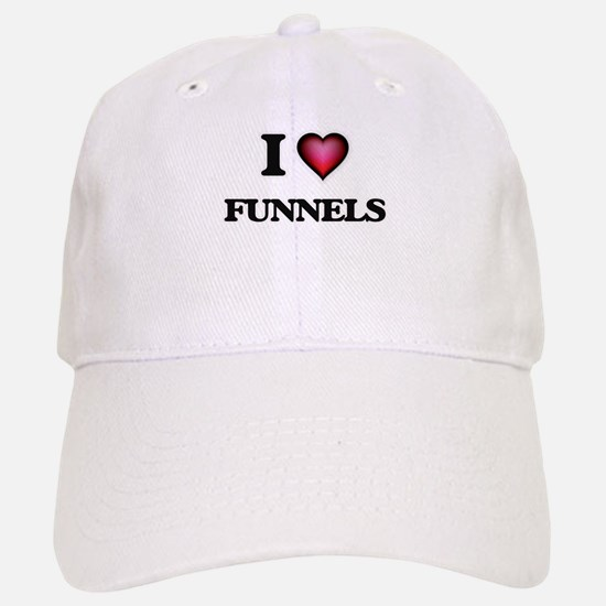 I love Funnels Baseball Baseball Cap