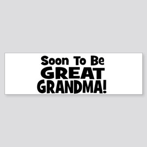 Soon To Be Great Grandma! Bumper Sticker