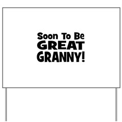 Soon To Be Great Granny! Yard Sign
