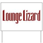 Lounge Lizard Yard Sign