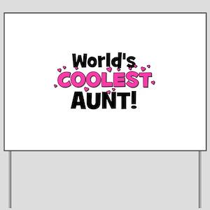 World's Coolest Aunt! Yard Sign