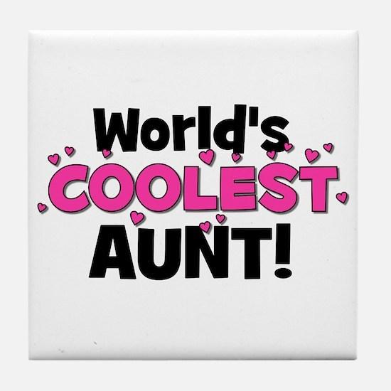 World's Coolest Aunt! Tile Coaster
