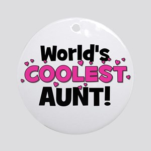 World's Coolest Aunt! Ornament (Round)