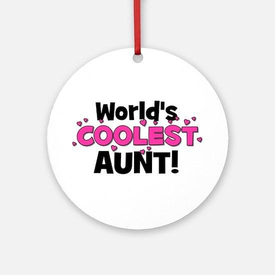 World's Coolest Aunt! Ornament (Round)