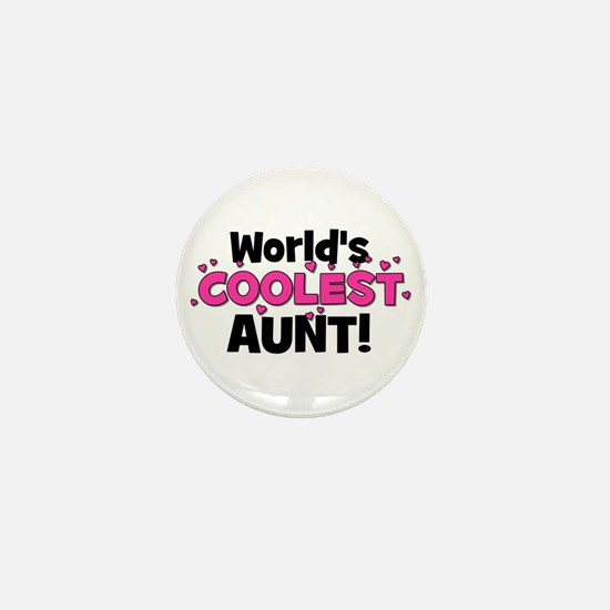 World's Coolest Aunt! Mini Button