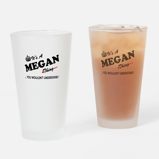 MEGAN thing, you wouldn't understan Drinking Glass