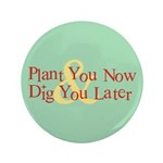 Plant You Now & Dig You Later 3.5