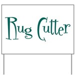 Rug Cutter Yard Sign