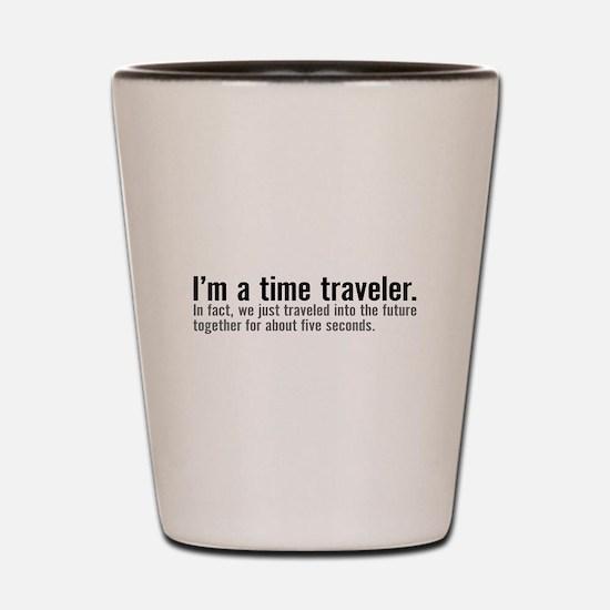 I'm a Time Traveler Shot Glass