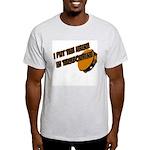 I put the urine in tambourine Light T-Shirt