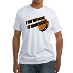 I put the urine in tambourine Fitted T-Shirt