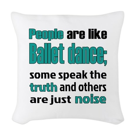 People are like Ballet dance Woven Throw Pillow