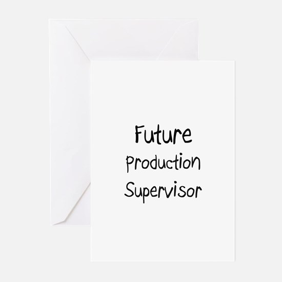 Future Production Supervisor Greeting Cards (Pk of