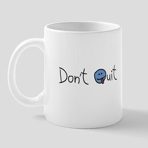 Don't Quit - Just Quit Mug