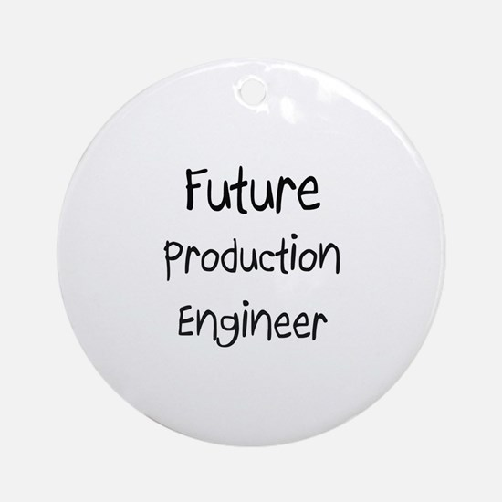 Future Production Engineer Ornament (Round)
