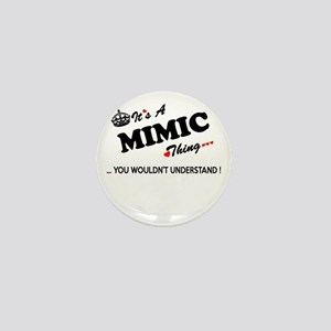 MIMIC thing, you wouldn't understand Mini Button