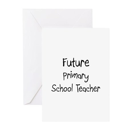 Future Primary School Teacher Greeting Cards (Pk o