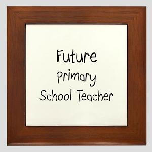 Future Primary School Teacher Framed Tile