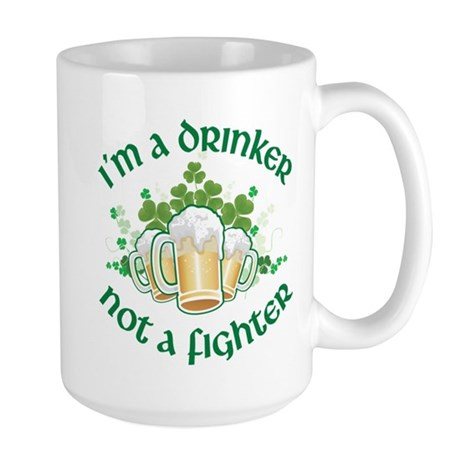 I'm a Drinker Not a Fighter Large Mug