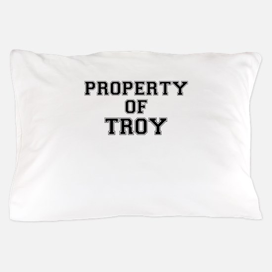 Property of TROY Pillow Case