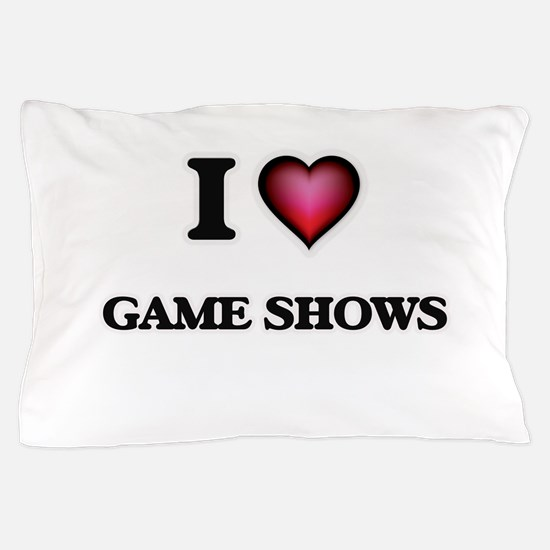I love Game Shows Pillow Case