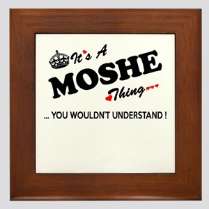 MOSHE thing, you wouldn't understand Framed Tile
