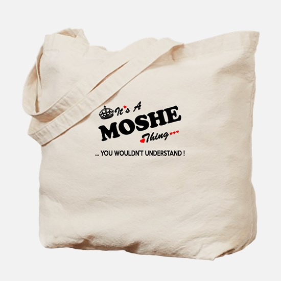 MOSHE thing, you wouldn't understand Tote Bag