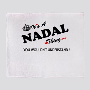 NADAL thing, you wouldn't understand Throw Blanket
