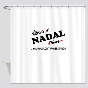NADAL thing, you wouldn't understan Shower Curtain