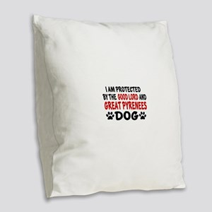 Protected By Great Pyrenees Do Burlap Throw Pillow