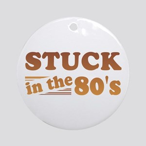 Stuck In The 80's Ornament (Round)