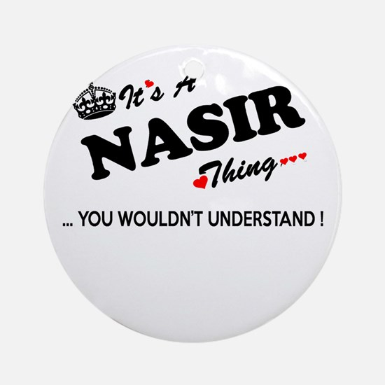 NASIR thing, you wouldn't understan Round Ornament