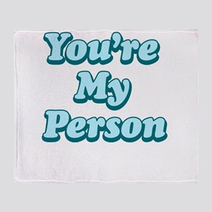 You're My Person Throw Blanket